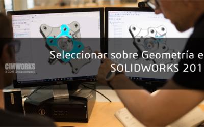 SOLIDWORKS 2018 | Seleccionar  sobre la geometría