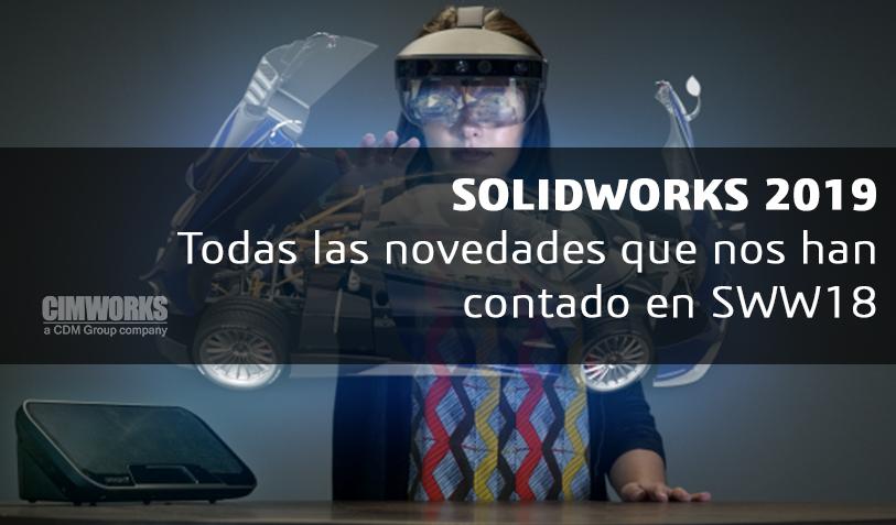 SOLIDWORKS 2019 | Todo lo que nos han contado en el SWW18