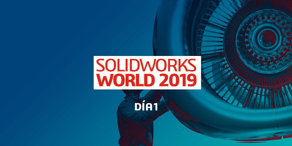 SOLIDWORKS World 2019 | Día 1