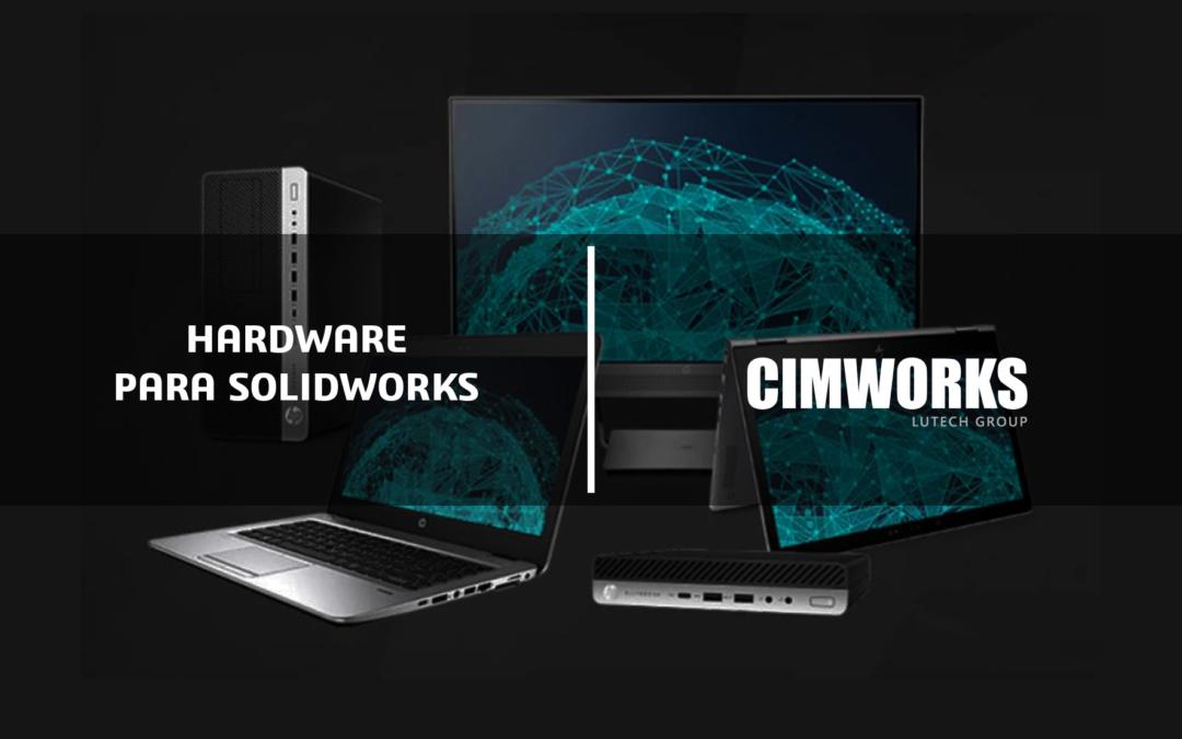 La importancia de un buen Hardware para trabajar con SOLIDWORKS.