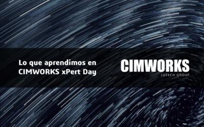 Lo que aprendimos en CIMWORKS xPert Day