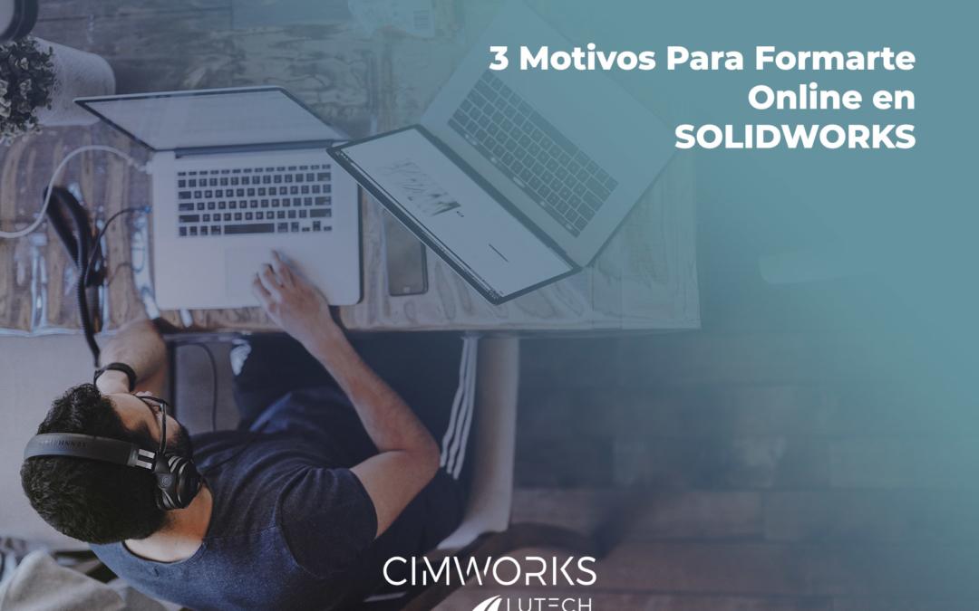 3 motivos para elegir la formación online en SOLIDWORKS.