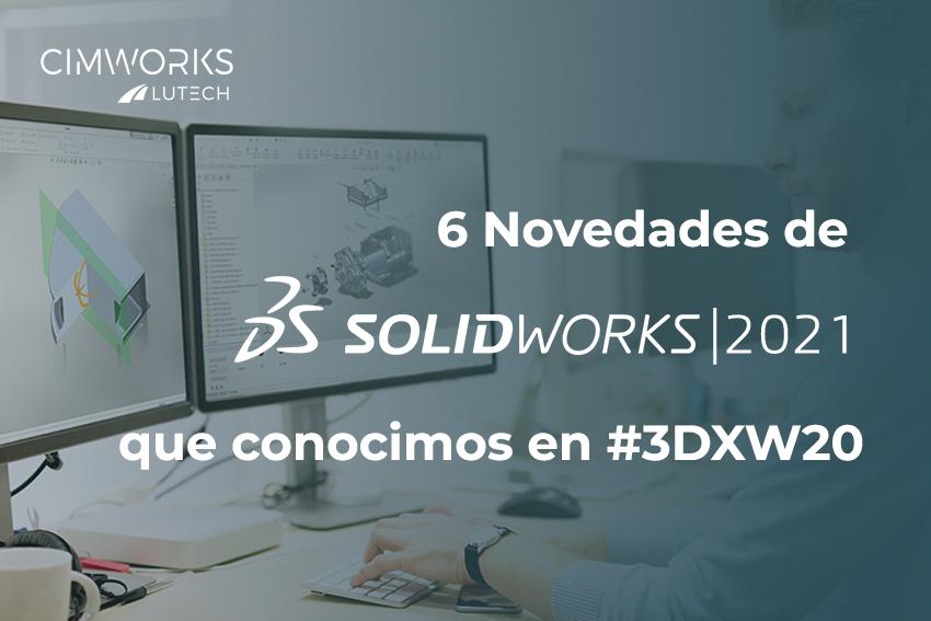 6 novedades de SOLIDWORKS 2021 que conocimos en el 3DEXPERIENCE World